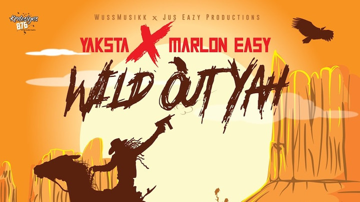 Yaksta & Marlon Easy - Wild Out Yah [10/25/2019]