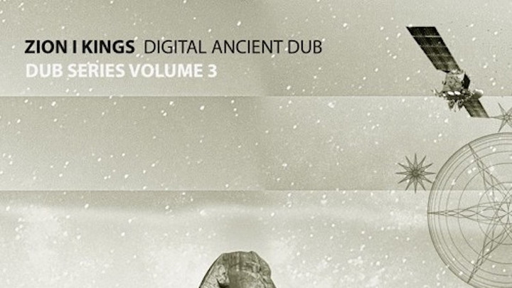 Zion I Kings - Dub Series Vol. 3: Digital Ancient Dub (Full Album) [9/14/2018]