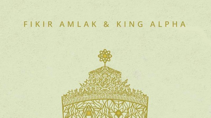 Fikir Amlak & King Alpha - Selassie I Great (Full Album) [11/1/2018]