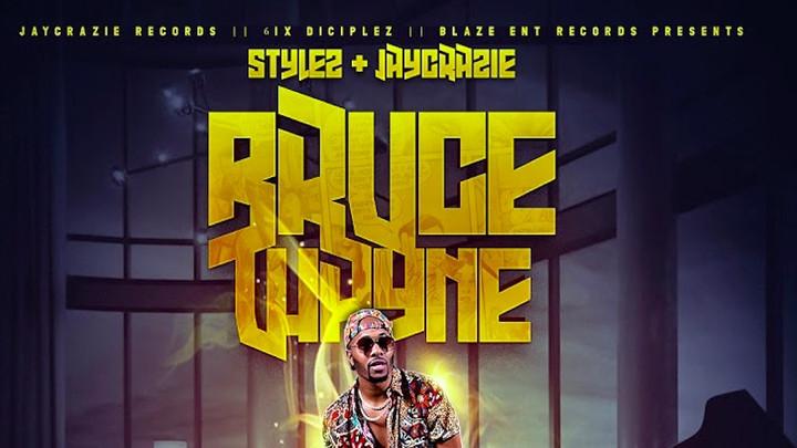 IamStylezMusic & Jaycrazie - Bruce Wayne [5/7/2019]