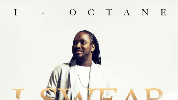 I Octane - I Swear [5/9/2019]