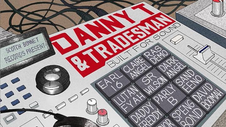 Danny T & Tradesman feat. Daddy Freddy - Dance Haffi Nice [11/6/2017]