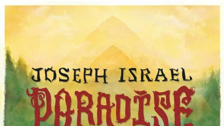 Joseph Israel - Paradise (Album Teaser) [6/29/2016]