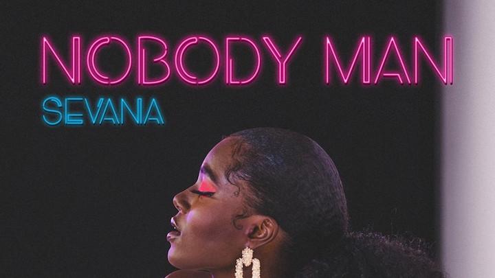 Sevana - Nobody Man [7/19/2019]