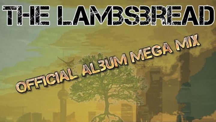 The Lambsbread - World Needs Love Megamix [7/17/2017]