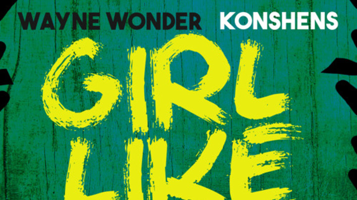 Wayne Wonder feat. Konshens - Girl Like You [9/11/2015]