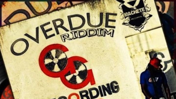 Overdue Riddim [8/5/2013]