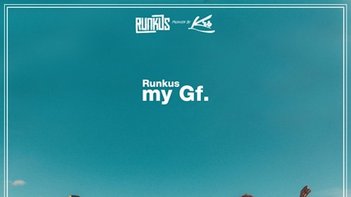 Runkus feat. Krs - My Gf. [12/17/2017]