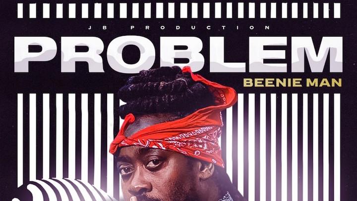 Beenie Man - Problem [3/26/2021]