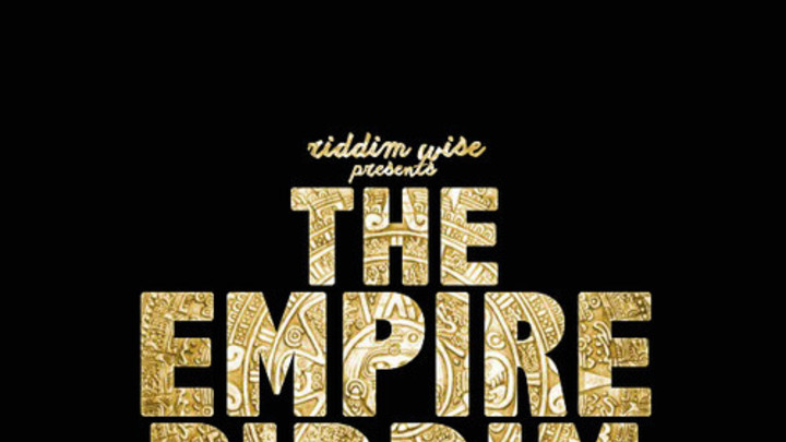 The Empire Riddim (Mix) [11/27/2014]