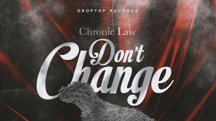 Chronic Law - Don't Change [10/13/2019]