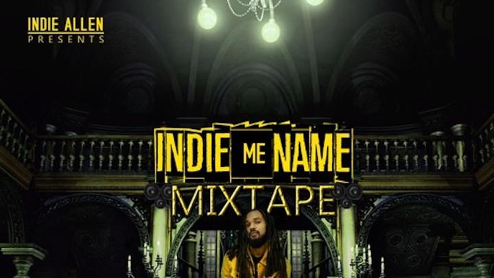 Indie Allen - Indie Me Name (Mixtape) [2/26/2019]