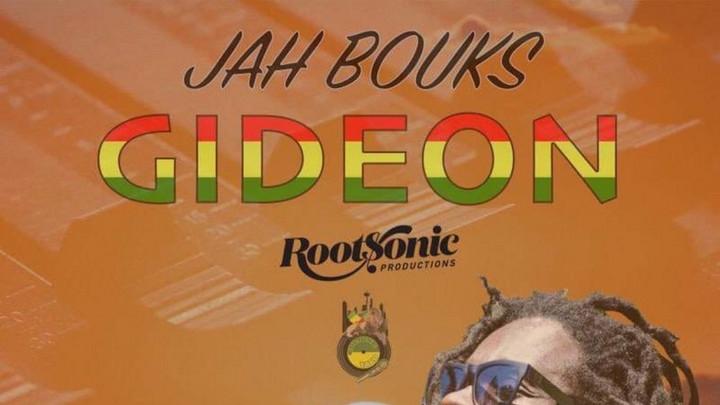 Jah Bouks - Gideon [10/8/2021]