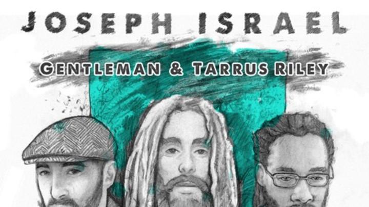 Joseph Israel feat. Gentleman & Tarrus Riley - People Need Hope [2/16/2016]