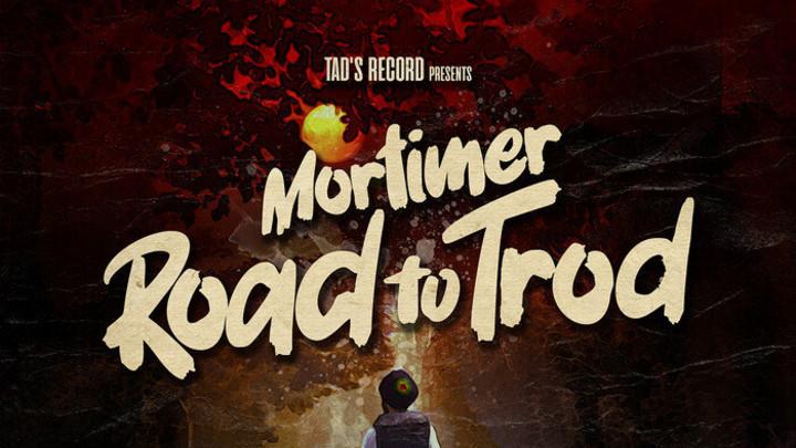 Mortimer - Road to Trod [4/10/2020]