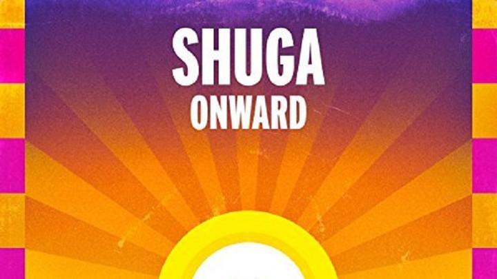 Shuga - Onward (Dub) [4/28/2017]