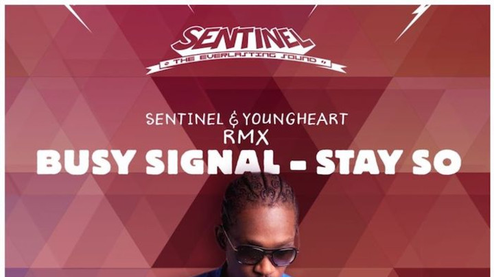 Busy Signal - Stay So (Sentinel X Youngheart RMX) [2/21/2020]