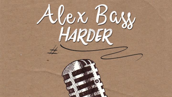 Alex Bass - Harder [2/23/2016]