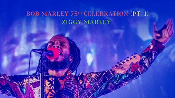 Ziggy Marley - Bob Marley 75th Celebration (Pt.1) [7/31/2020]