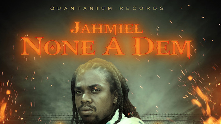 Jahmiel - None A Dem [1/25/2020]