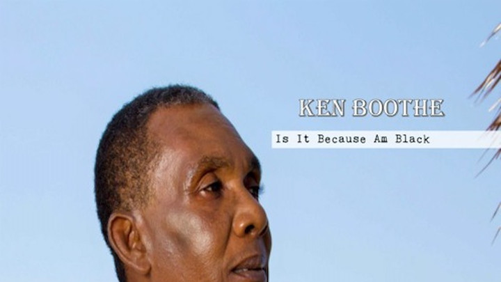 Ken Boothe - Is It Because I'm Black [1/18/2018]