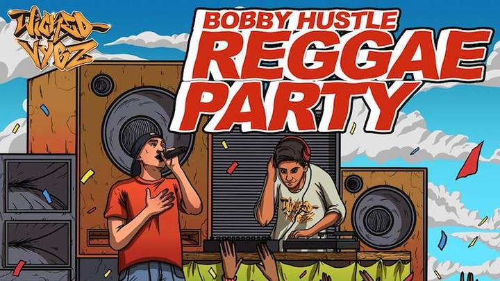 Bobby Hustle - Reggae Party [4/6/2018]