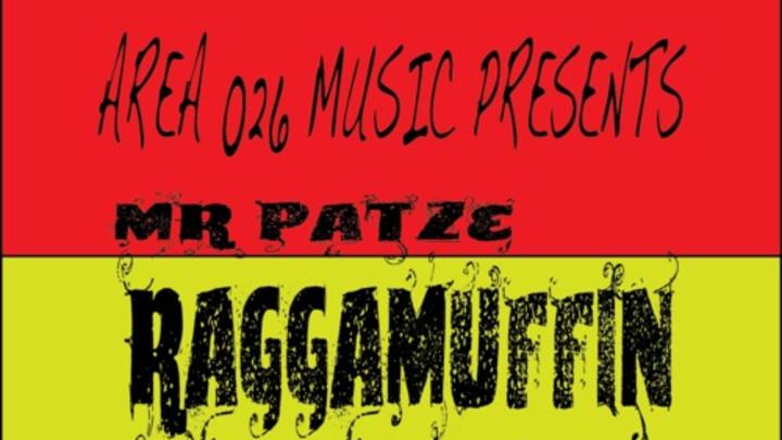 Mr. Patze - Raggamuffin feat. Censi Rock, Lady M & Maikal X [2/22/2014]