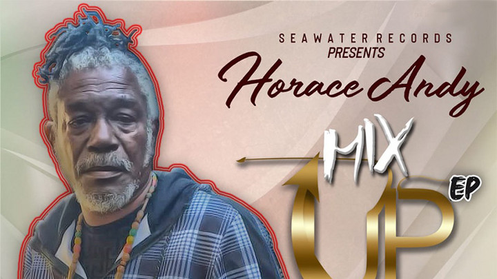 Horace Andy - Mix UP EP [4/3/2020]