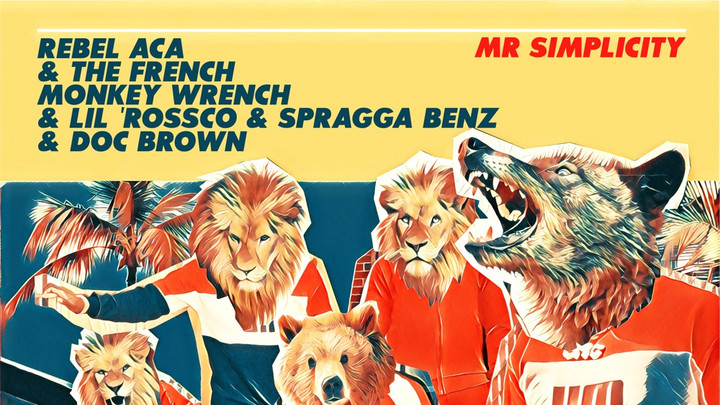 Rebel ACA, Spragga Benz & Doc Brown feat. Lil' Rossco & French Monkey Wrench - Mr. Simplicity [4/9/2021]