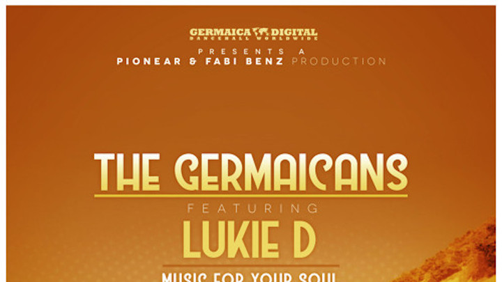 The Germaicans feat. Lukie D - Music For Your Soul [6/28/2018]