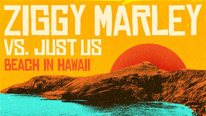 Ziggy Marley, Just Us - Beach In Hawaii [7/30/2020]