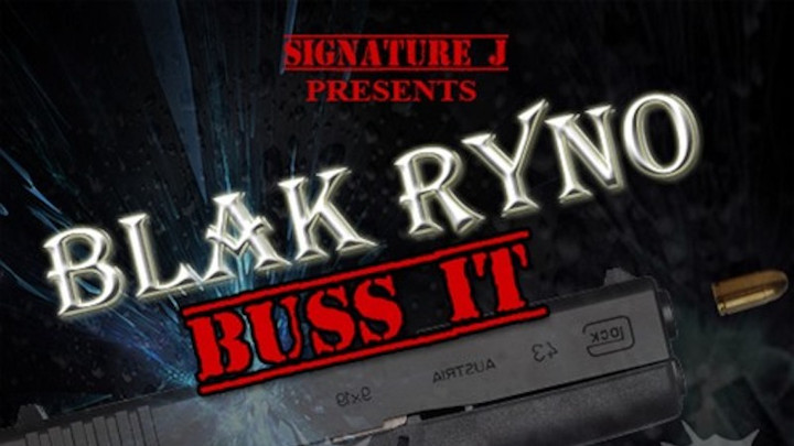 Blak Ryno - Buss It [3/3/2018]