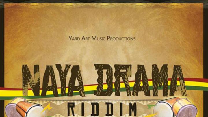 Naya Drama Riddim [10/4/2013]