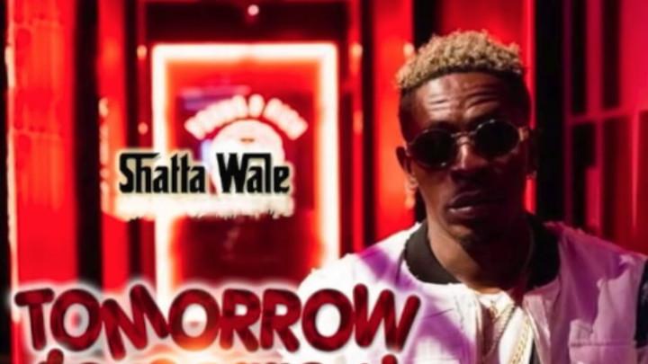 Shatta Wale - Tomorrow Tomorrow [8/23/2018]
