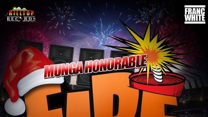 Munga Honorable - Fireworks [12/6/2019]