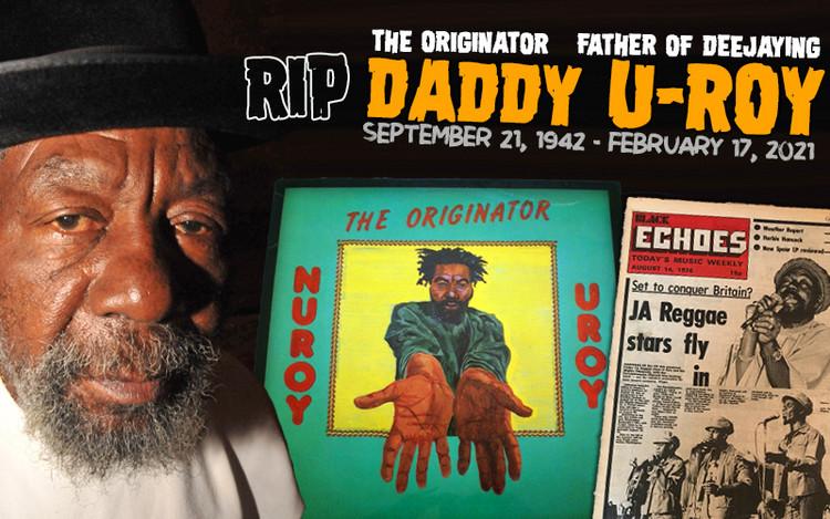 RIP U-Roy - Wake the Heavens and Tell The Angels!