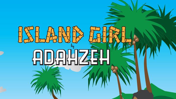 Adahzeh - Island Girl [5/19/2016]