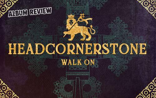 Album Review: Headcornerstone - Walk On