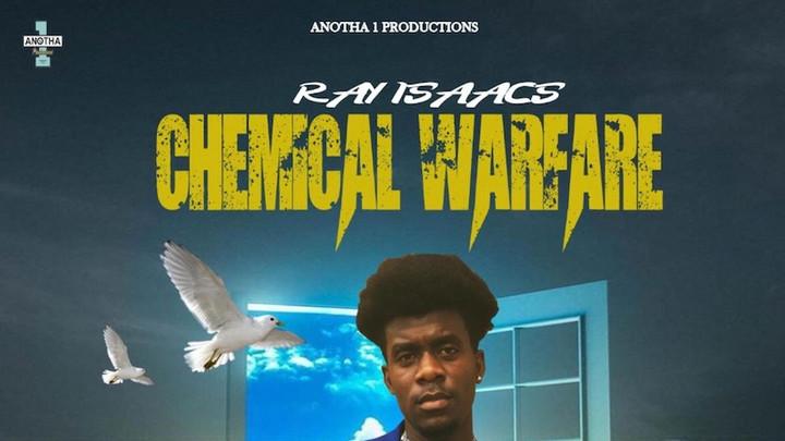 Ray Isaacs - Chemical Warfare [6/12/2020]