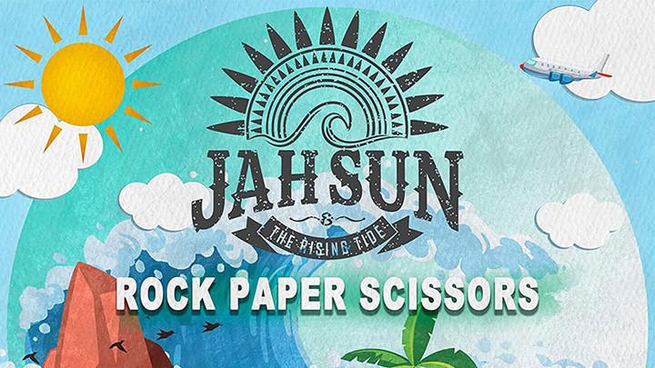 Jah Sun & The Rising Tide - Rock, Paper, Scissors [5/14/2021]