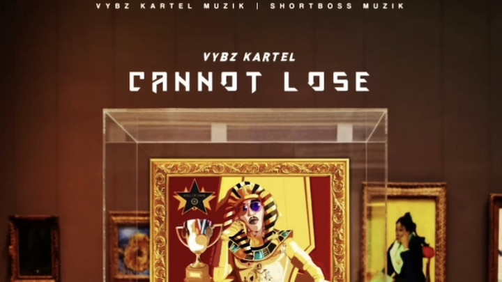 Vybz Kartel - Cannot Loose [5/15/2021]