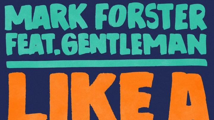Mark Forster feat. Gentleman - Like A Lion [4/13/2018]