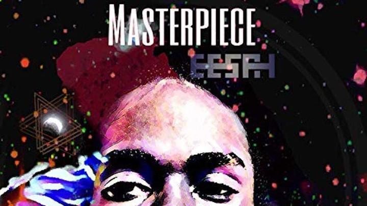 Eesah . Masterpiece (Full Album) [10/5/2018]