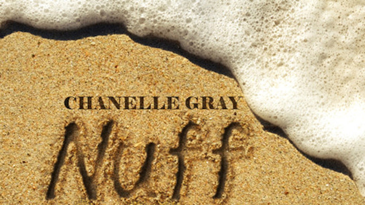 Chanelle Gray feat. Rayvon - Nuff Things [7/16/2016]