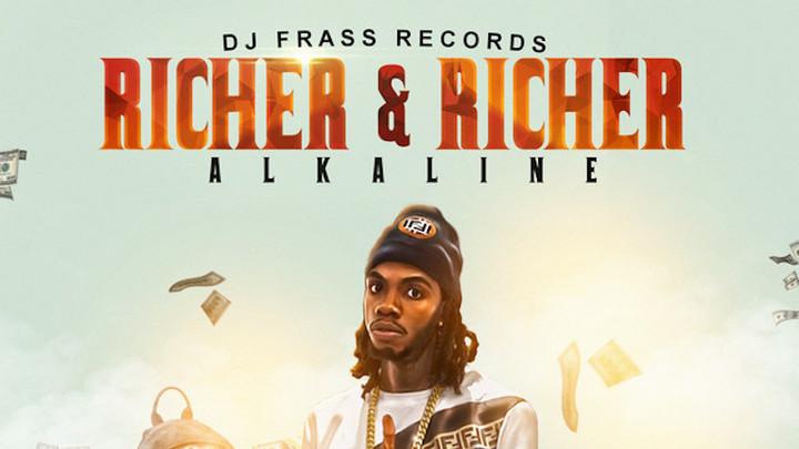 Alkaline - Richer And Richer [11/21/2018]