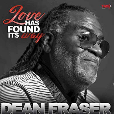 Dean Fraser - Love Has Found It's Way