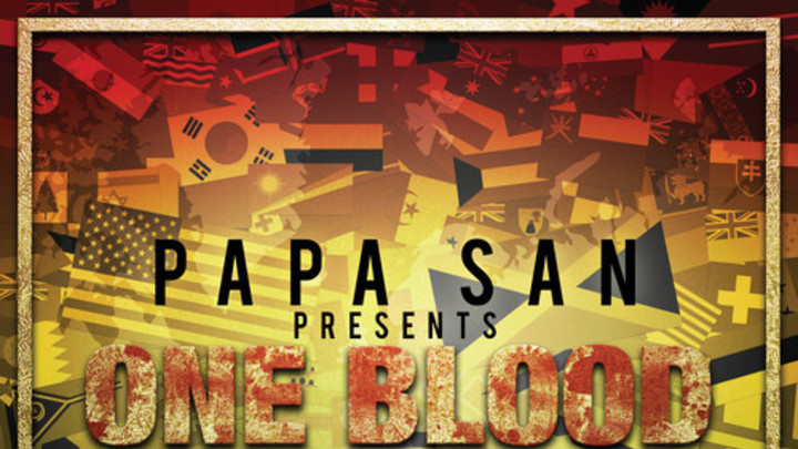 Papa San - One Blood [1/21/2014]