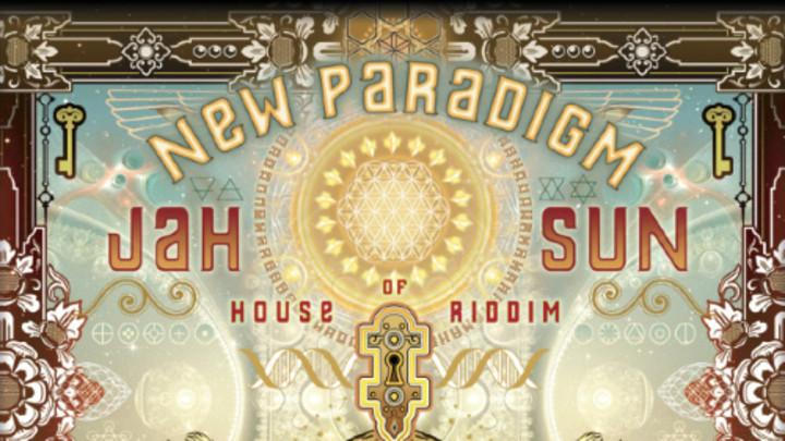 Jah Sun - New Paradigm (AlbumMix) [12/29/2014]