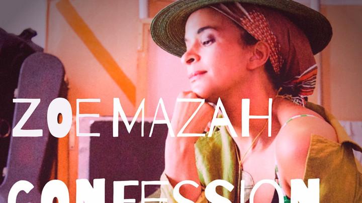 Zoe Mazah - Confession [8/9/2019]