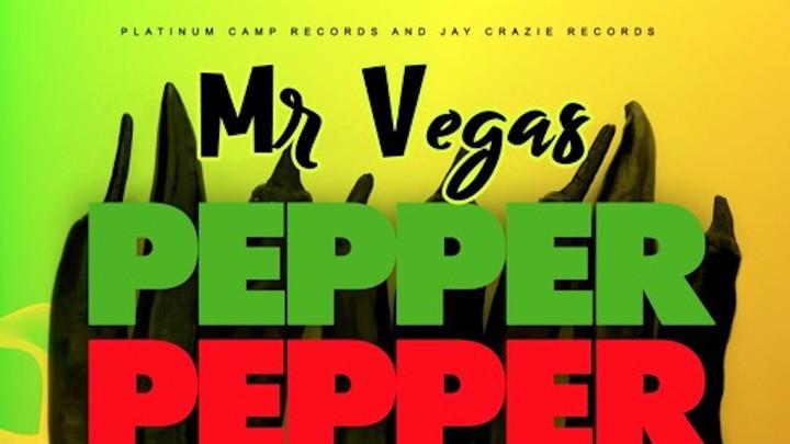 Mr. Vegas - Pepper Dem [7/29/2018]
